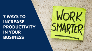 7 Ways to Increase Productivity in Your Business