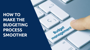 How to Make the Budgeting Process Smoother